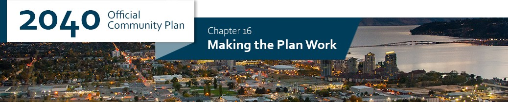 2040 OCP - Chapter 16 - Making the Plan Work chapter header, image of Kelowna downtown from Knox Mountain