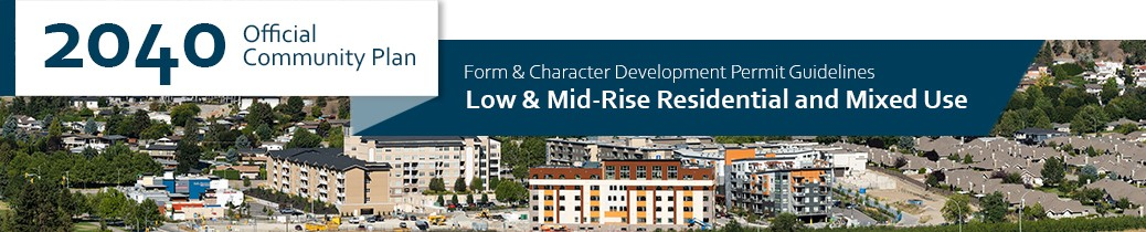2040 OCP - Form and Character Guidelines - Low and Mid Rise Residential and Mixed Use Chapter Header, image of low rise residential in Kelowna