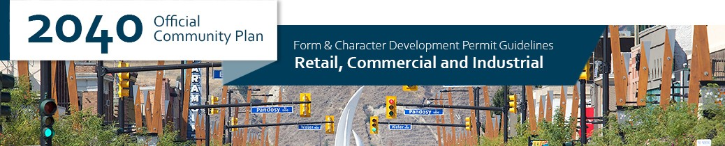2040 OCP - Form and Character Guidelines - Retail Commercial Industrial Chapter Header, image of Bernard Avenue cross streets in Kelowna