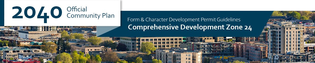 2040 OCP - Form and Character Guidelines - Comprehensive Zone 24 header image, aerial shot of Kelowna