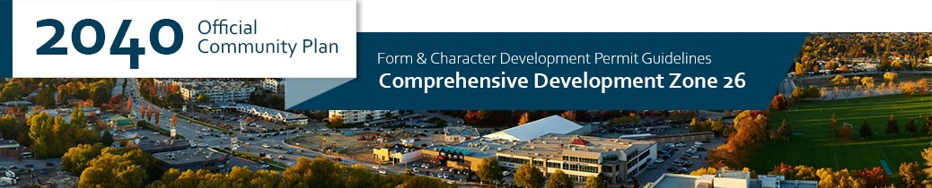 2040 OCP - Form and Character Guidelines - Comprehensive Zone 26 Chapter Header, image of Harvey Avenue in Kelowna